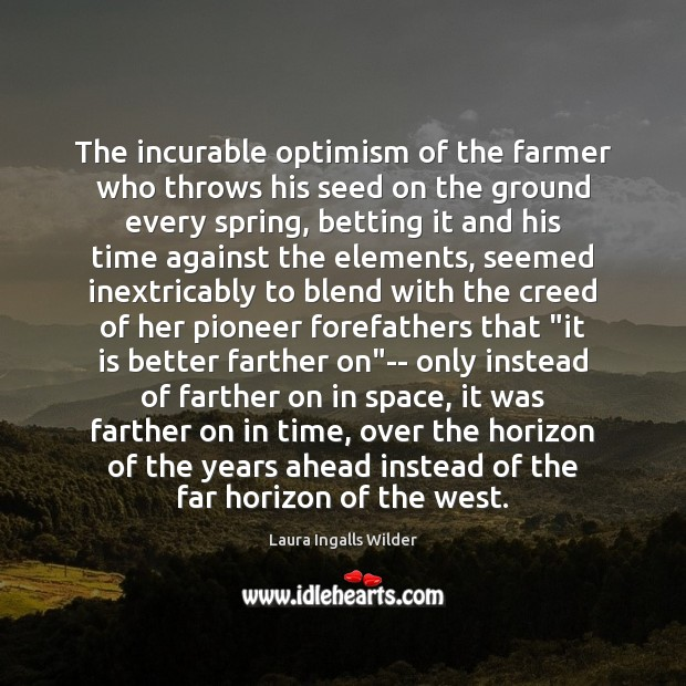 Image, The incurable optimism of the farmer who throws his seed on the