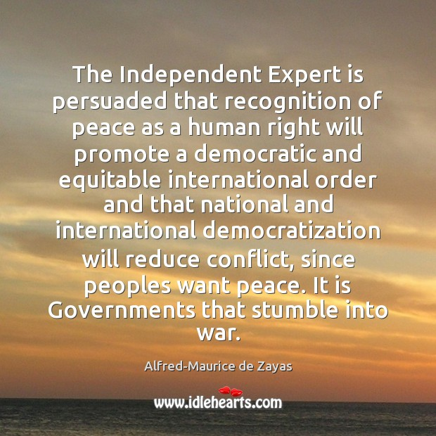 The Independent Expert is persuaded that recognition of peace as a human Image