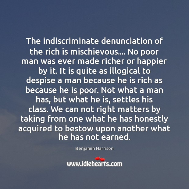Image, The indiscriminate denunciation of the rich is mischievous…. No poor man was