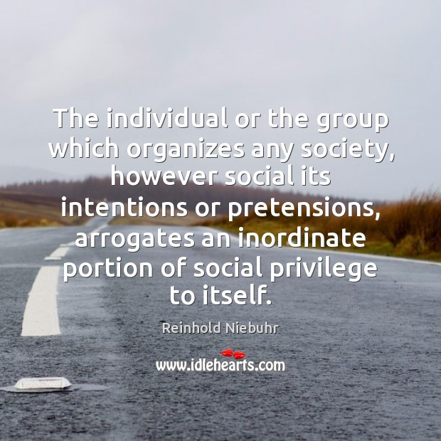 Image, The individual or the group which organizes any society, however social its