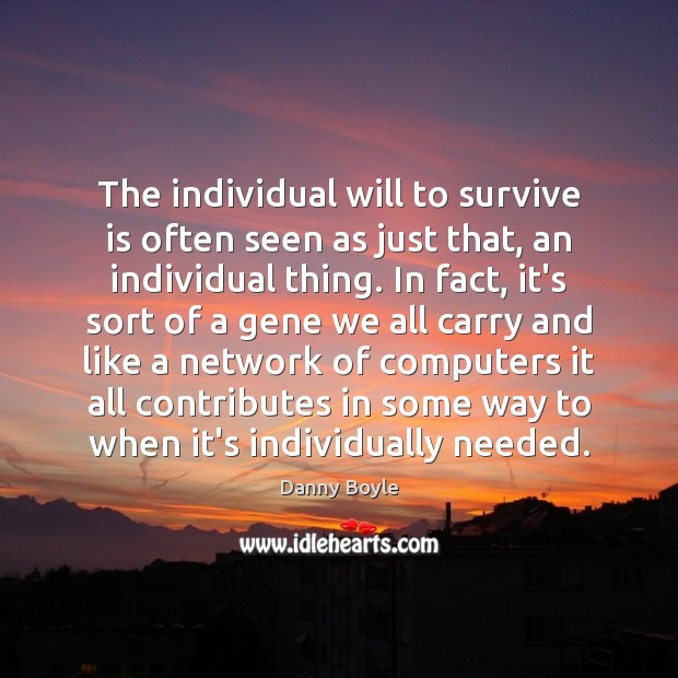 The individual will to survive is often seen as just that, an Image