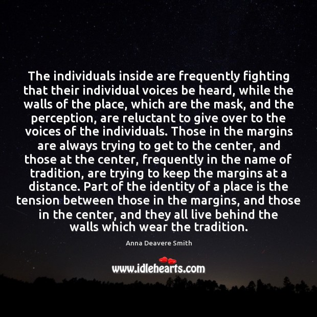The individuals inside are frequently fighting that their individual voices be heard, Image