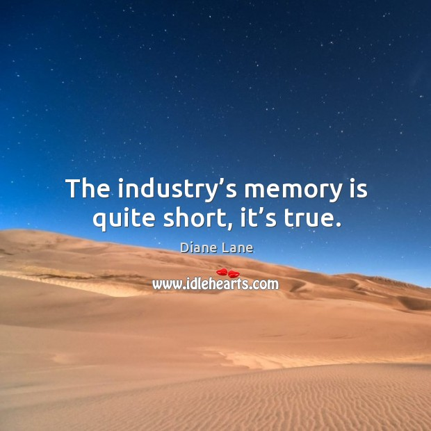 The industry's memory is quite short, it's true. Image