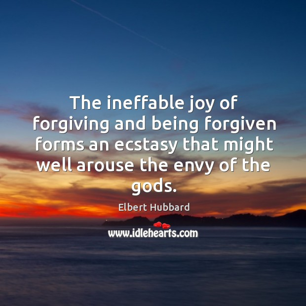 The ineffable joy of forgiving and being forgiven forms an ecstasy that might well arouse the envy of the Gods. Image