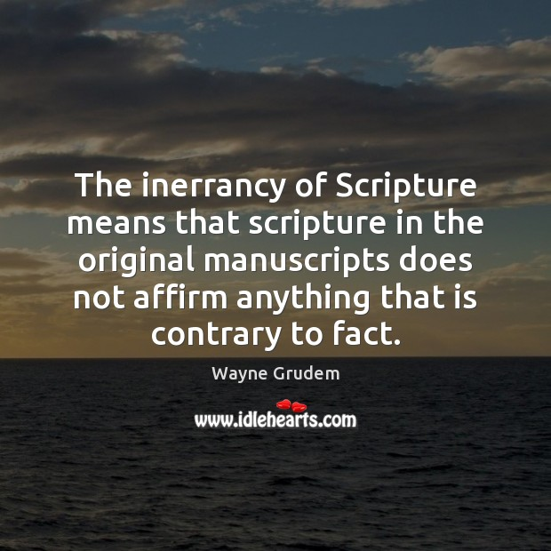 The inerrancy of Scripture means that scripture in the original manuscripts does Image