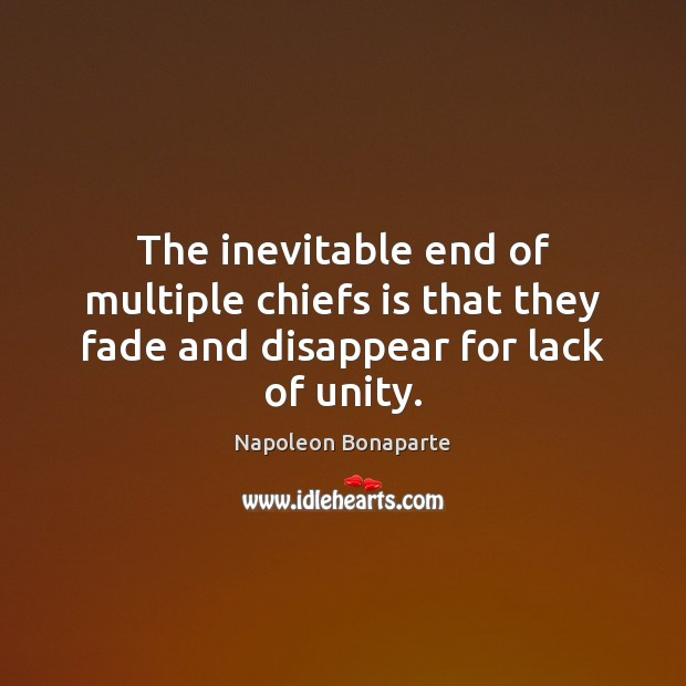 The inevitable end of multiple chiefs is that they fade and disappear for lack of unity. Image