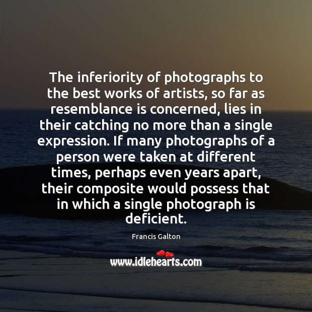 Image, The inferiority of photographs to the best works of artists, so far