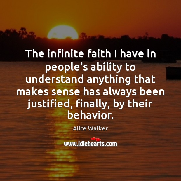 Image, The infinite faith I have in people's ability to understand anything that