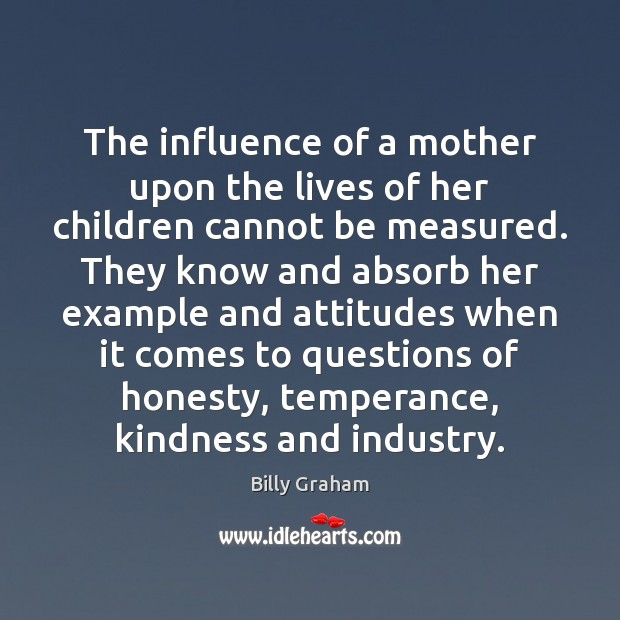 Image, The influence of a mother upon the lives of her children cannot