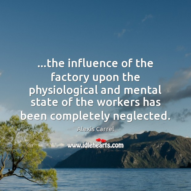 Image, …the influence of the factory upon the physiological and mental state of