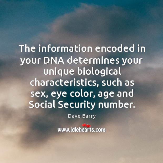 Image, The information encoded in your dna determines your unique biological characteristics
