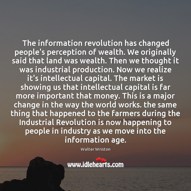 The information revolution has changed people's perception of wealth. We originally said Image