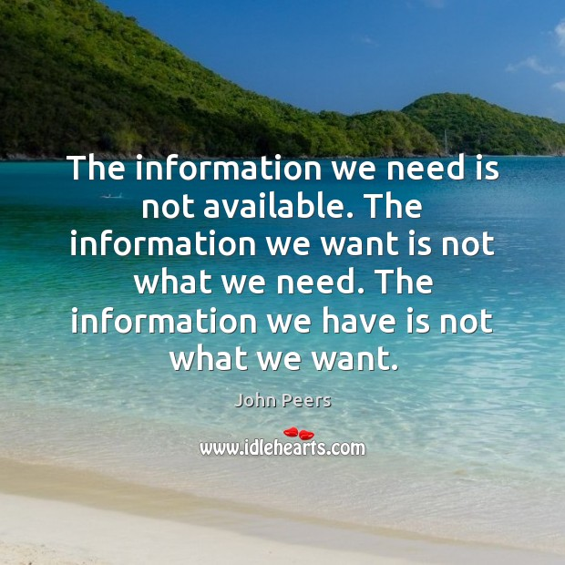 The information we need is not available. The information we want is Image