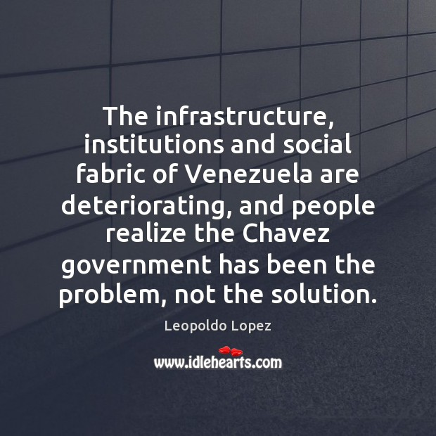 The infrastructure, institutions and social fabric of Venezuela are deteriorating, and people Image