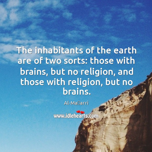 Image, The inhabitants of the earth are of two sorts: those with brains,