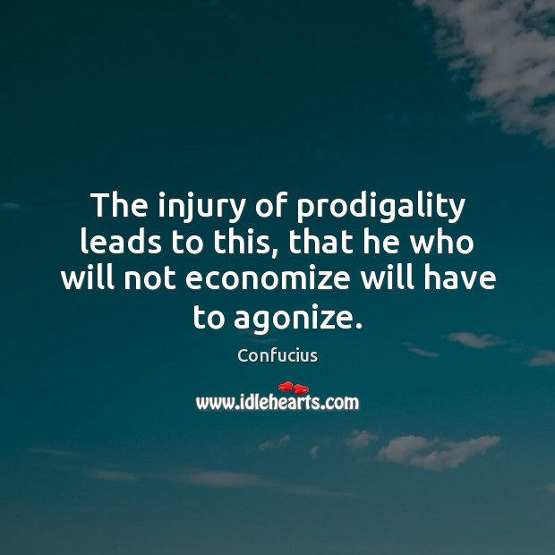 Image, The injury of prodigality leads to this, that he who will not