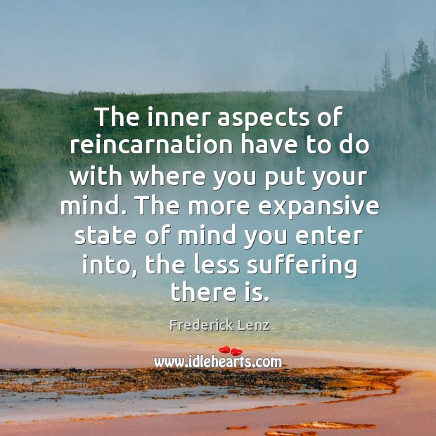 The inner aspects of reincarnation have to do with where you put Image