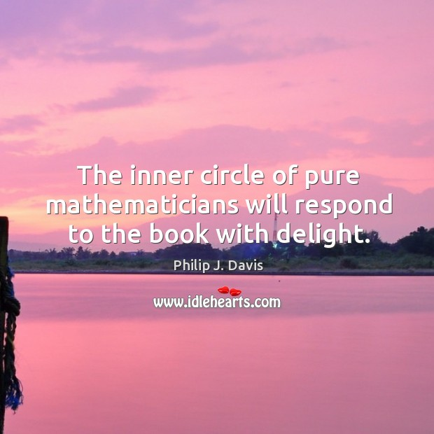 The inner circle of pure mathematicians will respond to the book with delight. Image