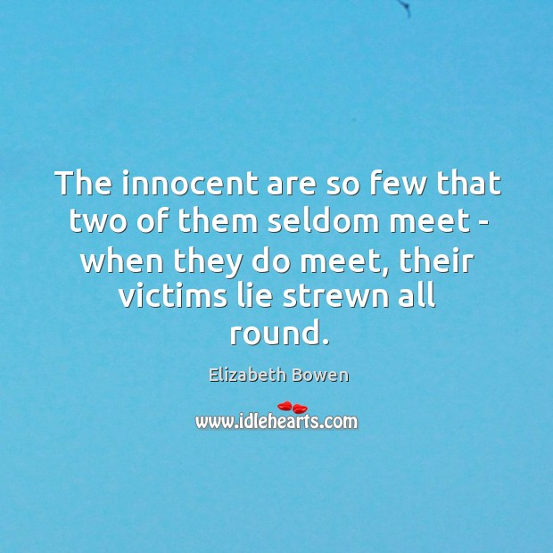 The innocent are so few that two of them seldom meet – Image