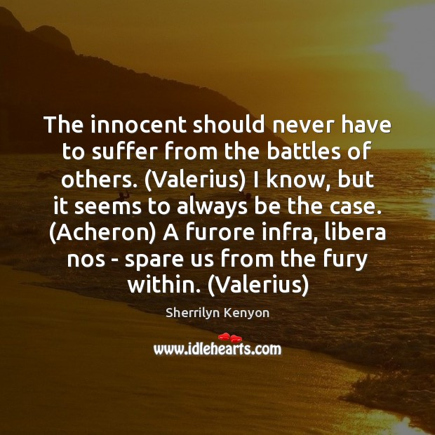 The innocent should never have to suffer from the battles of others. ( Image