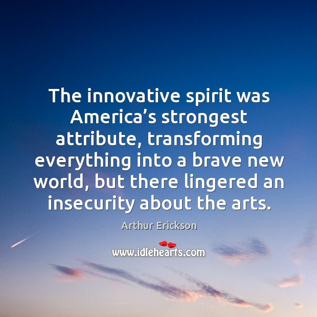 Image, The innovative spirit was america's strongest attribute