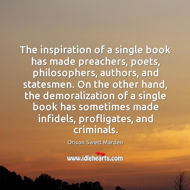 The inspiration of a single book has made preachers, poets, philosophers, authors, Image