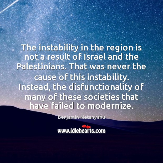 Image, The instability in the region is not a result of Israel and