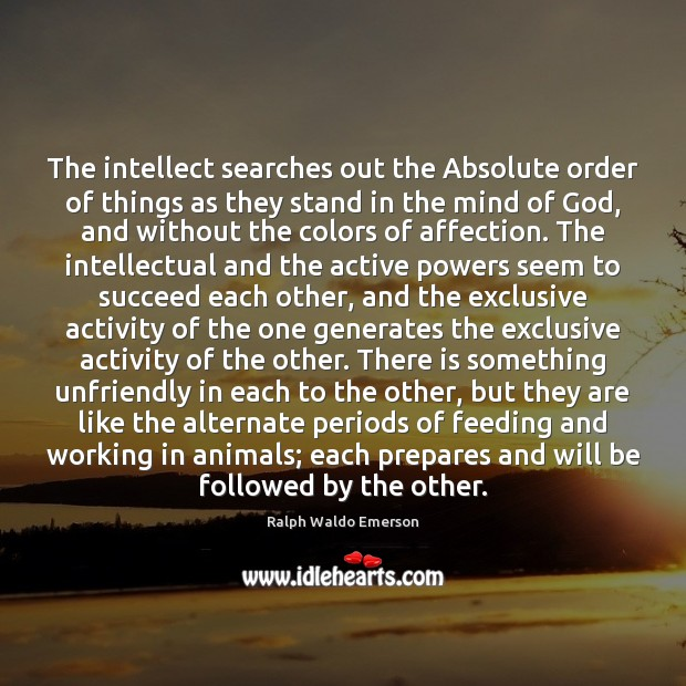 Image, The intellect searches out the Absolute order of things as they stand