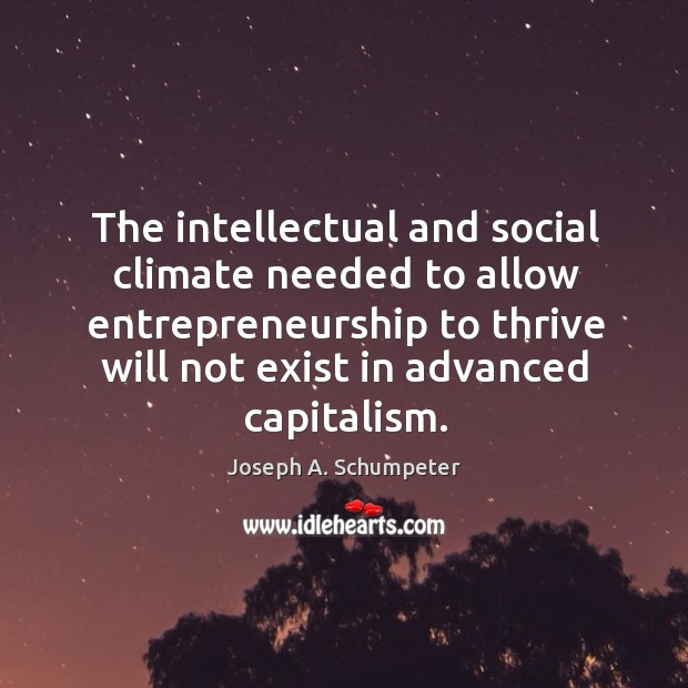 Image, The intellectual and social climate needed to allow entrepreneurship to thrive will