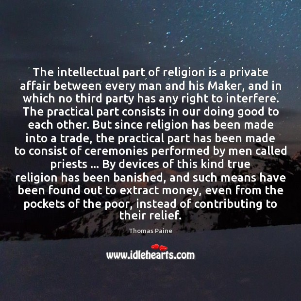 Image, The intellectual part of religion is a private affair between every man