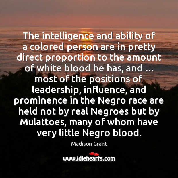 The intelligence and ability of a colored person are in pretty direct Image