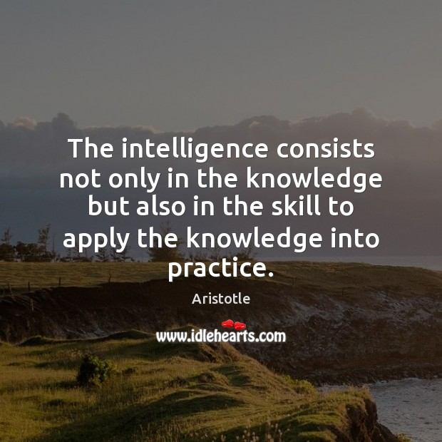 Image, The intelligence consists not only in the knowledge but also in the