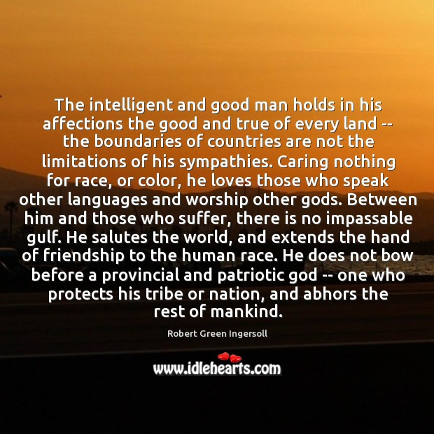 The intelligent and good man holds in his affections the good and Image