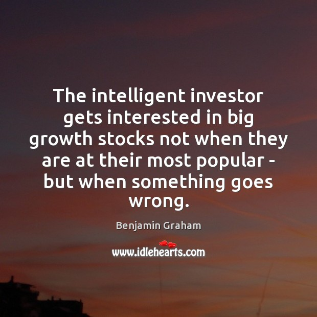 Image, The intelligent investor gets interested in big growth stocks not when they