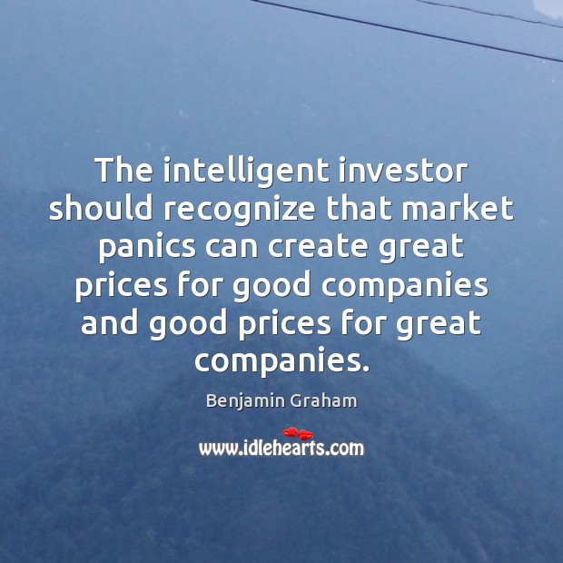 Image, The intelligent investor should recognize that market panics can create great prices