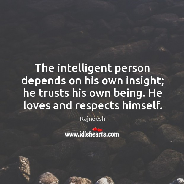 Image, The intelligent person depends on his own insight; he trusts his own