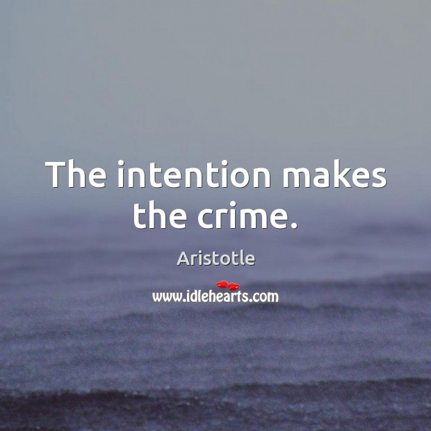 Image, The intention makes the crime.