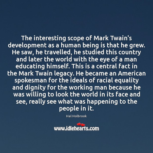 The interesting scope of Mark Twain's development as a human being is Image