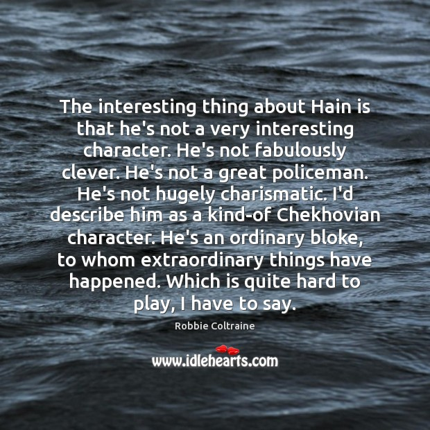 The interesting thing about Hain is that he's not a very interesting Image