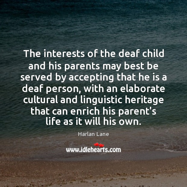 Image, The interests of the deaf child and his parents may best be