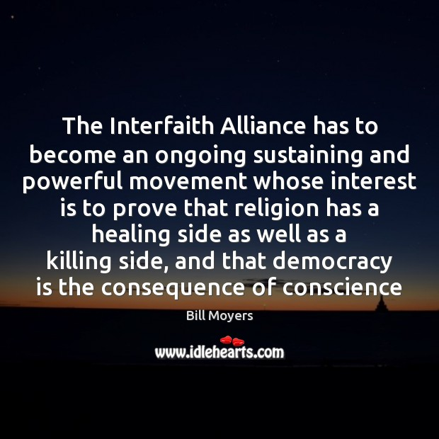 The Interfaith Alliance has to become an ongoing sustaining and powerful movement Democracy Quotes Image