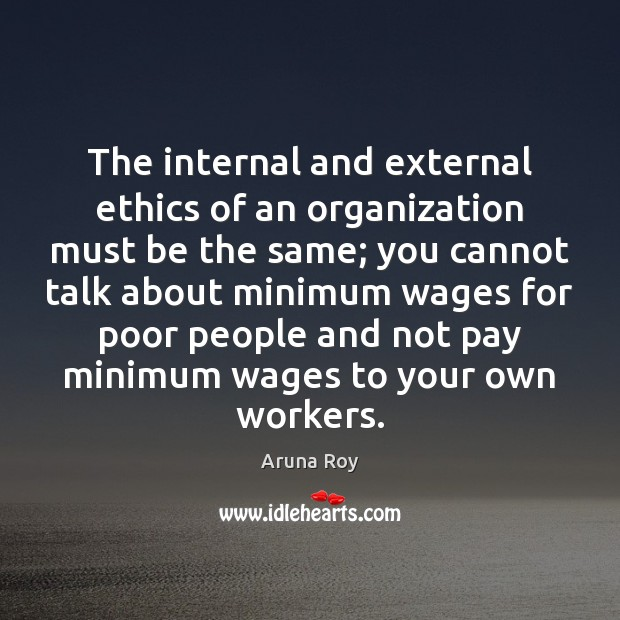 Image, The internal and external ethics of an organization must be the same;