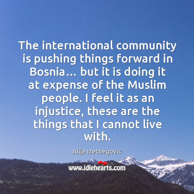 The international community is pushing things forward in bosnia… but it is doing it at expense Image