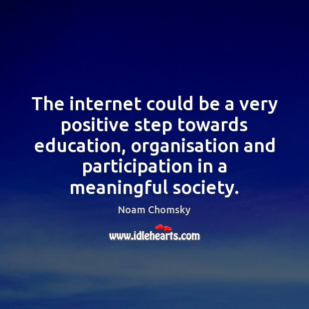 Image, The internet could be a very positive step towards education, organisation and