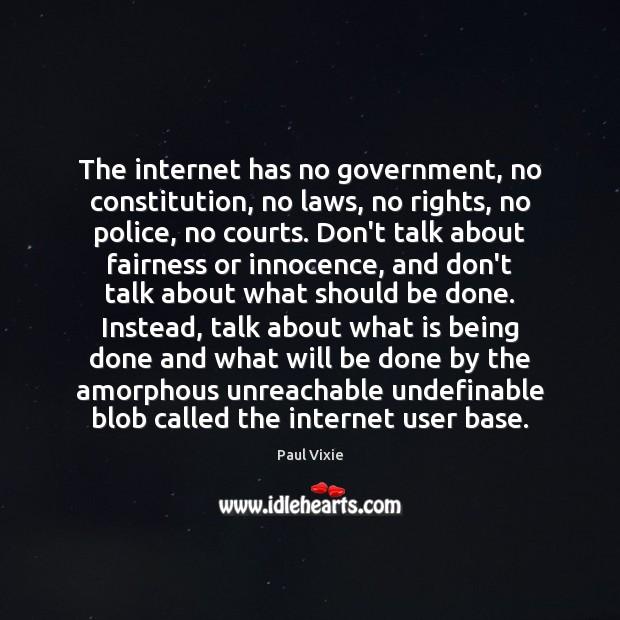 Image, The internet has no government, no constitution, no laws, no rights, no