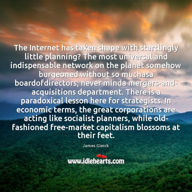 Image, The Internet has taken shape with startlingly little planning? The most universal
