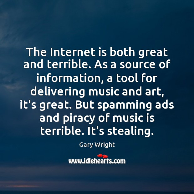 Image, The Internet is both great and terrible. As a source of information,