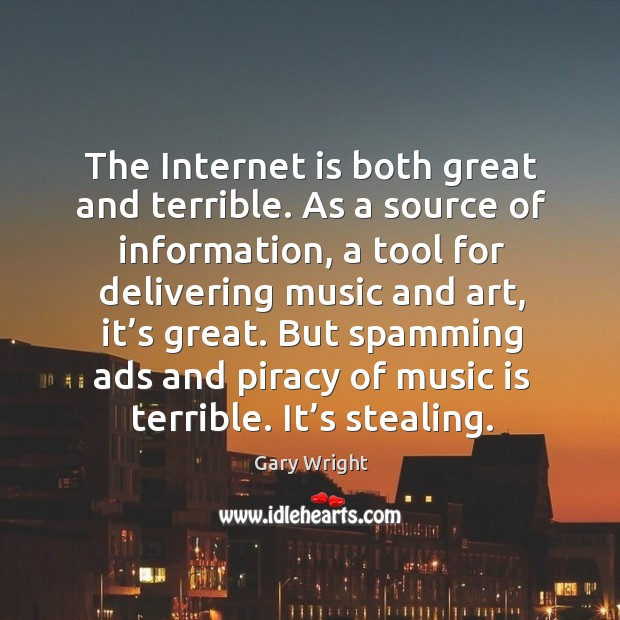 Image, The internet is both great and terrible. As a source of information, a tool for delivering music