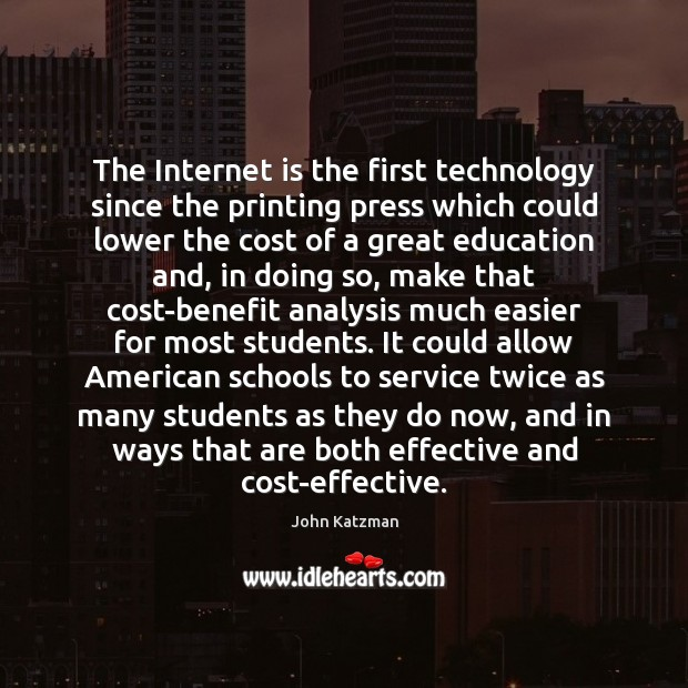 The Internet is the first technology since the printing press which could Internet Quotes Image