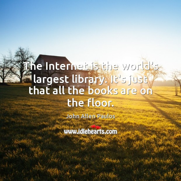 The Internet is the world's largest library. It's just that all the Books Quotes Image